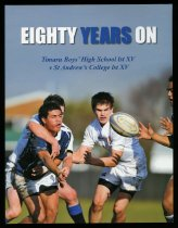 Image of Eighty years on : Timaru Boys' High School 1st XV v St Andrew's College 1st XV  - Taiaroa, Mervyn