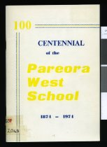 Image of Centennial of the Pareora West School 1874 - 1974 -