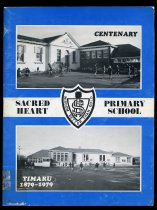 Centenary, Sacred Heart Primary School, Timaru, 1879-1979.