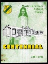 Image of Marist Brothers School, Timaru: centennial, 1881-1981 -