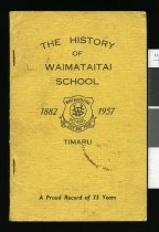 Image of The history of Waimataitai School Timaru 1882 -1957: a proud record of 75 years -