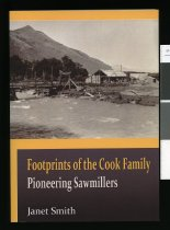 Image of Footprints of the Cook family : pioneering sawmillers - Smith, Janet