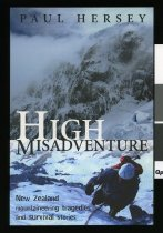Image of High misadventure : New Zealand mountaineering tragedies and survival stories  - Hersey, Paul