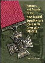 Image of Honours and awards to the New Zealand Expeditionary Force in the Great War 1914-1918  - McDonald, Wayne, compiler