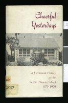 Image of Cheerful yesterdays : a centennial history of the Gleniti (Wai-iti) School 1879-1979                                                                                                                        - Charteris, William C