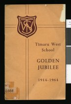 Image of Timaru West School : Golden Jubilee 1914-1964 -
