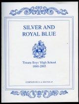 Image of Silver and royal blue : Timaru Boys' High School 1880-2005 - Macaulay, G A (ed.)