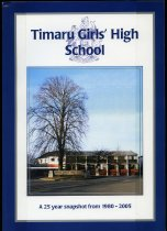 Image of Timaru Girls High School : a 25 year snapshot from 1980 -2005 - Glover, Felicity
