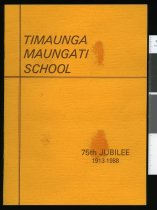 Image of Timaunga Maungati School : 75th jubilee, 1913-1988 -