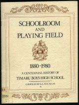 Image of Schoolroom and playing field : a centennial history of Timaru Boys High School, 1880-1980 