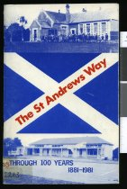 Image of The St Andrews way : through 100 years 1881-1981 - Coles, Dorothy