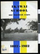Image of Ikawai School : one hundred years 1882 -1982 - Durrant, Helen