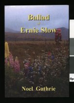 Image of Ballad of Ernie Slow  - Noel Guthrie