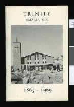 Image of Trinity Presbyterian Church, Timaru, N.Z., 1865 - 1969 : a historical record of the first 104 years and a description of the New Trinity -