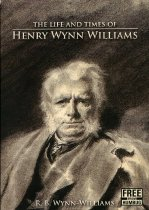 Image of The life and times of Henry Wynn Williams : free from humbug  - Wynn-Williams, Robert B