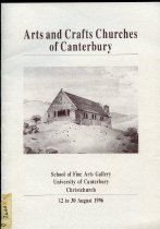 Image of Arts and crafts churches of Canterbury : School of Fine Arts Gallery, University of Canterbury, Christchurch, 12 to 30 August 1996 -