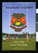 Image of A century of green 1906-2006 : Timaru Celtic rugby - Brosnahan, Sean G