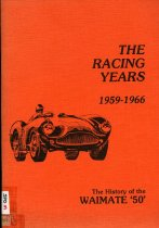 Image of The racing years 1959-1966 : the history of the Waimate '50'  - Thomson, Scott