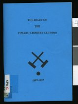 Image of The diary of the Timaru Croquet Club (Inc) 1897-1997 -