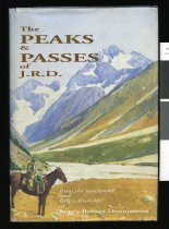 Image of The peaks & passes of J.R.D. : from the note-books, diaries and letters from life James Robert Dennistoun - Dennistoun, James Robert, 1883-1916