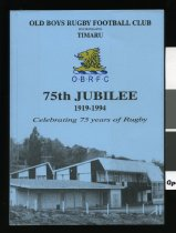 Image of Old Boys Rugby Football Club Incorporated Timaru 75th Jubilee 1919-1994 : celebrating 75 years of rugby - Old Boys Rugby Football Club Inc.