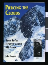 Image of Piercing the clouds : Tom Fyfe, first to climb Mt Cook - Haynes, John