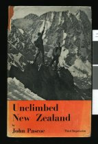 Image of Unclimbed New Zealand : alpine travel in the Canterbury and Westland Ranges, Southern Alps - Pascoe, John