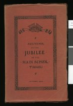 Image of Timaru Main School jubilee, 8th October 1874, 8th October 1924 : sketch of school history : reminiscences of former teachers : messages of congratulation.