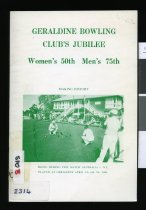 Image of Geraldine Bowling Club's jubilee : Women's 50th, Men's 75th, 16th-19th November 1984. - Johnston, Gordon