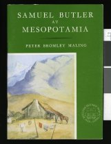 "Image of Samuel Butler at Mesopotamia : together with Butler's ""Forest Creek"" manuscript and his letters to Tripp and Acland - Maling, Peter Bromley"