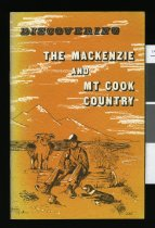 Image of Discovering the Mackenzie and Mt. Cook country - Maxwell, James, 1918-