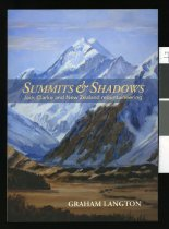 Image of Summits & shadows : Jack Clarke and New Zealand mountaineering - Langton, Graham