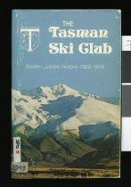 Image of The Tasman Ski Club : fiftieth jubilee celebrations 1929-1979                                                                                                                        - Chapman, F W