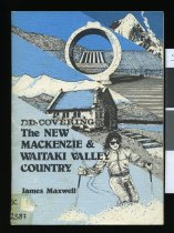 Image of Discovering the new Mackenzie and Waitaki Valley Country - Maxwell, James