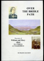 Image of Over the bridle path : the story of William and Mary Allott, and their children and grandchildren  - Lintott, Elizabeth Ann