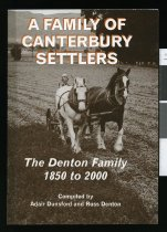 Image of A family of Canterbury settlers : the Denton family 1850 to 2000 - Dunsford, Adair