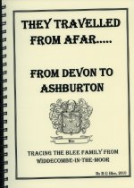 Image of They travelled from afar ... from Devon to Ashburton : tracing the Blee family from Widdecombe-in-the-Moor - Blee, R G