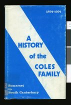 Image of A history of the Coles family : Somerset to South Canterbury 1874-1974 - Pearce, Don (ed.)