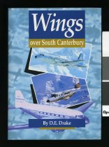 Image of Wings over South Canterbury : a record of aviation - Drake, D.E.