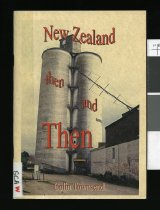 Image of New Zealand then and then : New Zealand historical stories - Townsend, Colin, 1941-