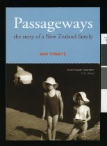 Image of Passageways : the story of a New Zealand family - Thwaite, Ann, 1932-