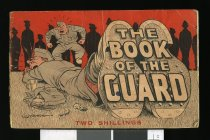 Image of The book of the guard : portraying certain highlights, lowlights, sidelights, and delights of Home Guard activities and inactivities in picture, cartoon, verse, and incidentals -
