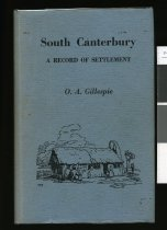 Image of South Canterbury : a record of settlement - Gillespie, Oliver A