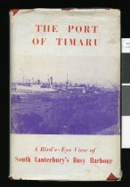 Image of A short history of the port of Timaru, 1852-1955 - Hassall, Charles Edward), 1878-1965