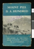 Image of Mount Peel is a hundred : the story of the first high-country sheep station in Canterbury.