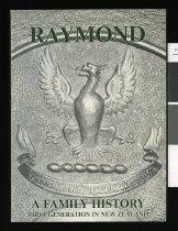 Image of Raymond : a family history : first generation in New Zealand  - Raymond, Dorothy A