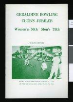 Image of Geraldine Bowling Club's jubilee : women's 50th, men's 75th, 16th-19th November 1984. - Johnston, Gordon