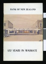 Image of Bank of New Zealand : 100 years in Waimate - Lowrie, Meryl