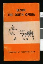 Image of Beside the South Opuha : pioneers of Ashwick Flat - Cotterell, Janet