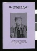 Image of The Stevens family of Devon and New Zealand : the 300 year story of 11 generations of the Stevens family in Devon and NZ : also a list of descendants to Easter 1999 - Price, Trevor Nelson